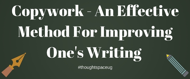 Copywork – An Effective Method For Improving One's Writing